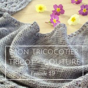 De la laine, du tricot et une surprise – Épisode 19