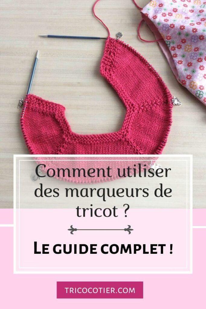 comment utiliser des marqueurs de tricot - le guide complet