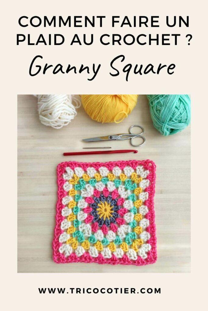 Comment faire un plaid au crochet - tutoriel pour crocheter un granny square