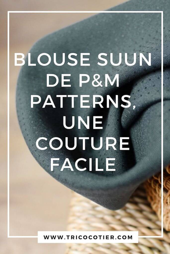 Blouse Suun des patrons de couture p&m patterns. Une couture facile. Cousue avec de la viscose plumetis, un joli tissu. Un modèle parfait pour une couturière débutante