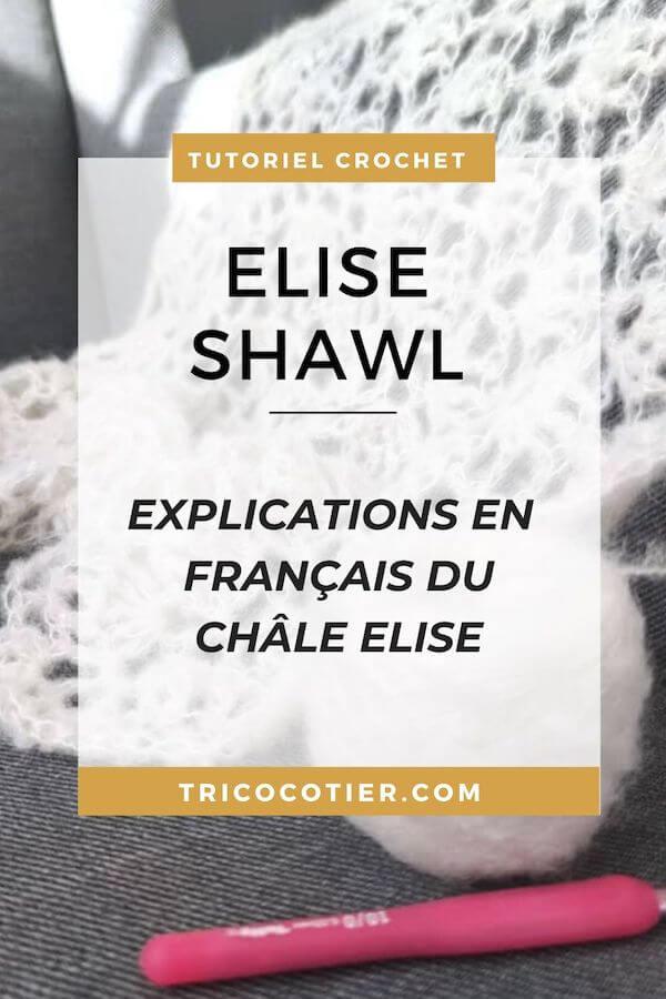 Châle au crochet Elise shawl : diagramme et tutoriel gratuit. Explications en français rang par rang pour crocheteuse débutante.