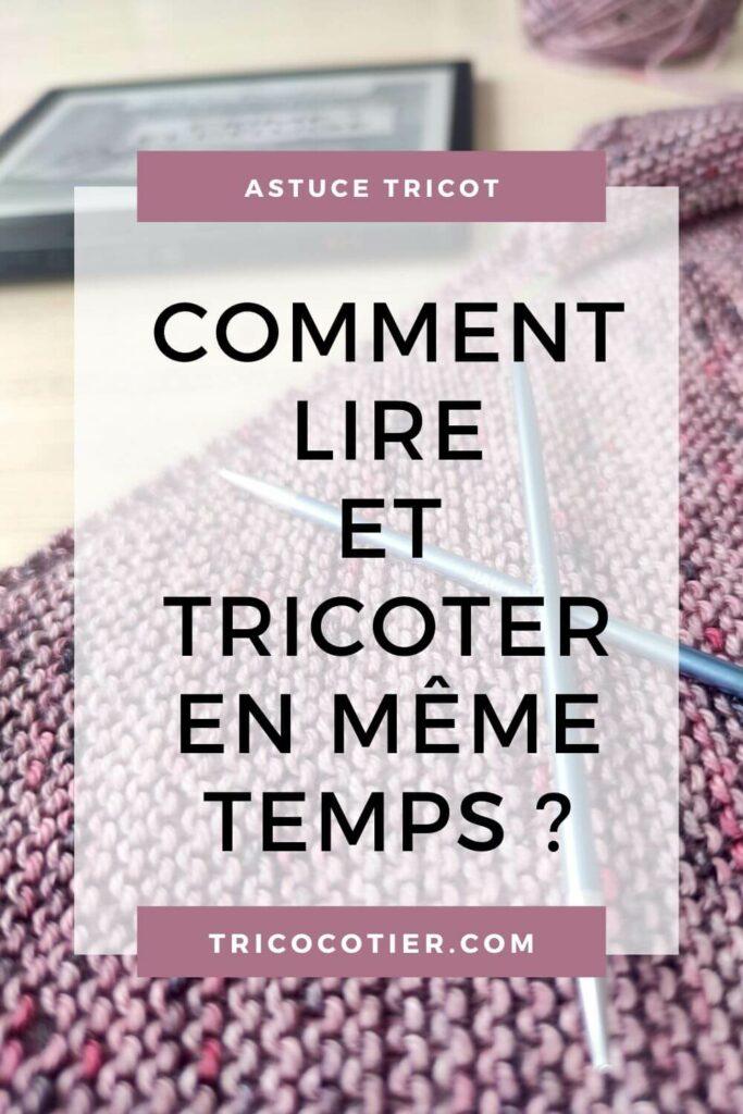 Comment lire et tricoter en même temps ? J'utilise une liseuse et je vous donne mon avis et tous les avantages de son utilisation